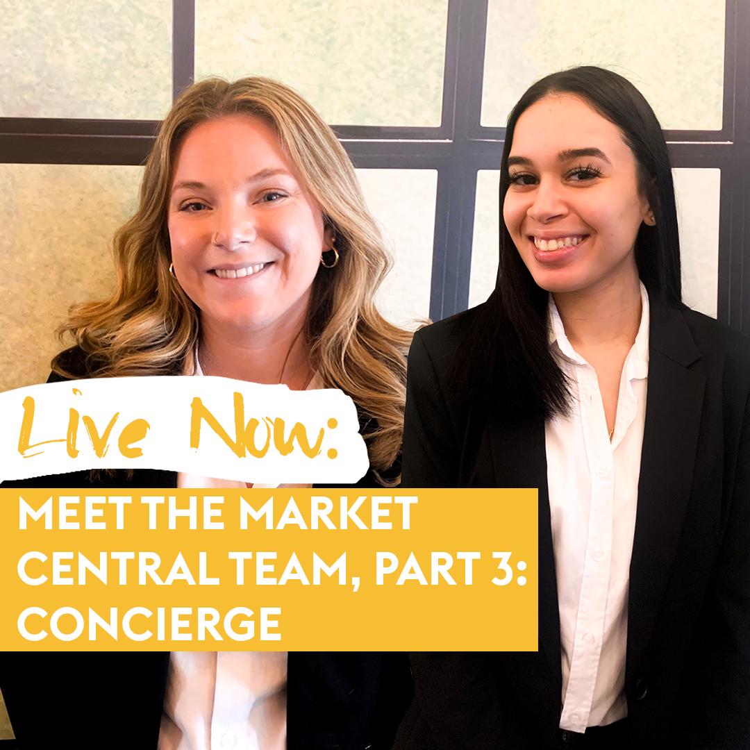 Meet the Market Central Team, Part 3: Concierge
