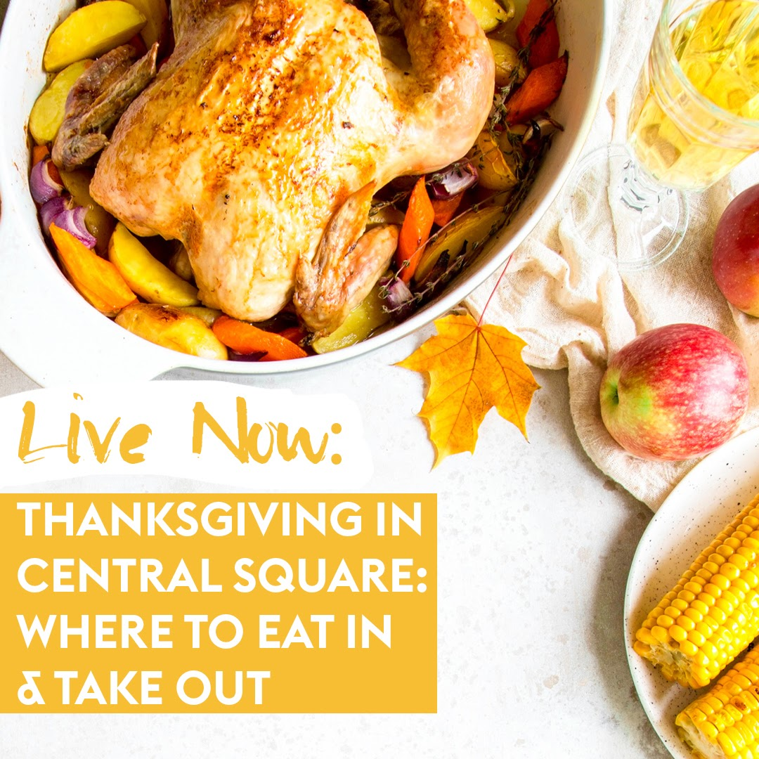Thanksgiving in Central Square: Where to Eat In & Take Out