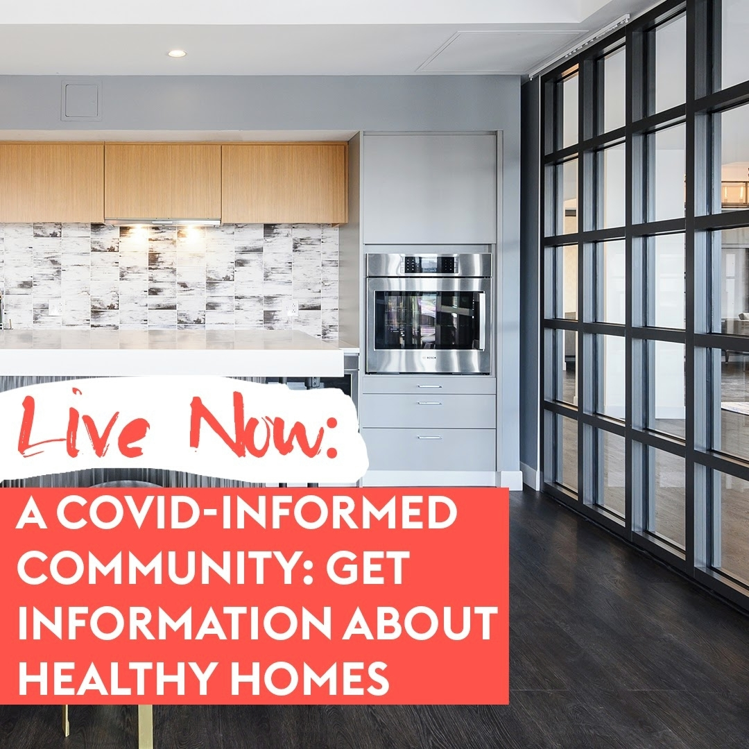 A COVID-Informed Community: Get information About Healthy Homes